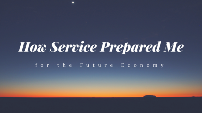How Service Prepared Me for the Future Economy